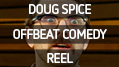 Doug Spice Director Reel, Comedy 2015