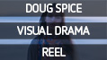 Doug Spice Director Reel, Visual/Drama 2015