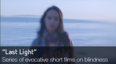 """Last Light"" - A film on blindness, in three parts"